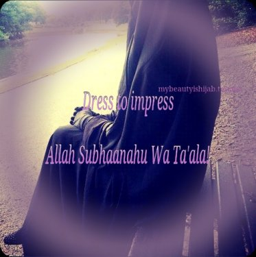 hijab - dress to impress Allah.jpg